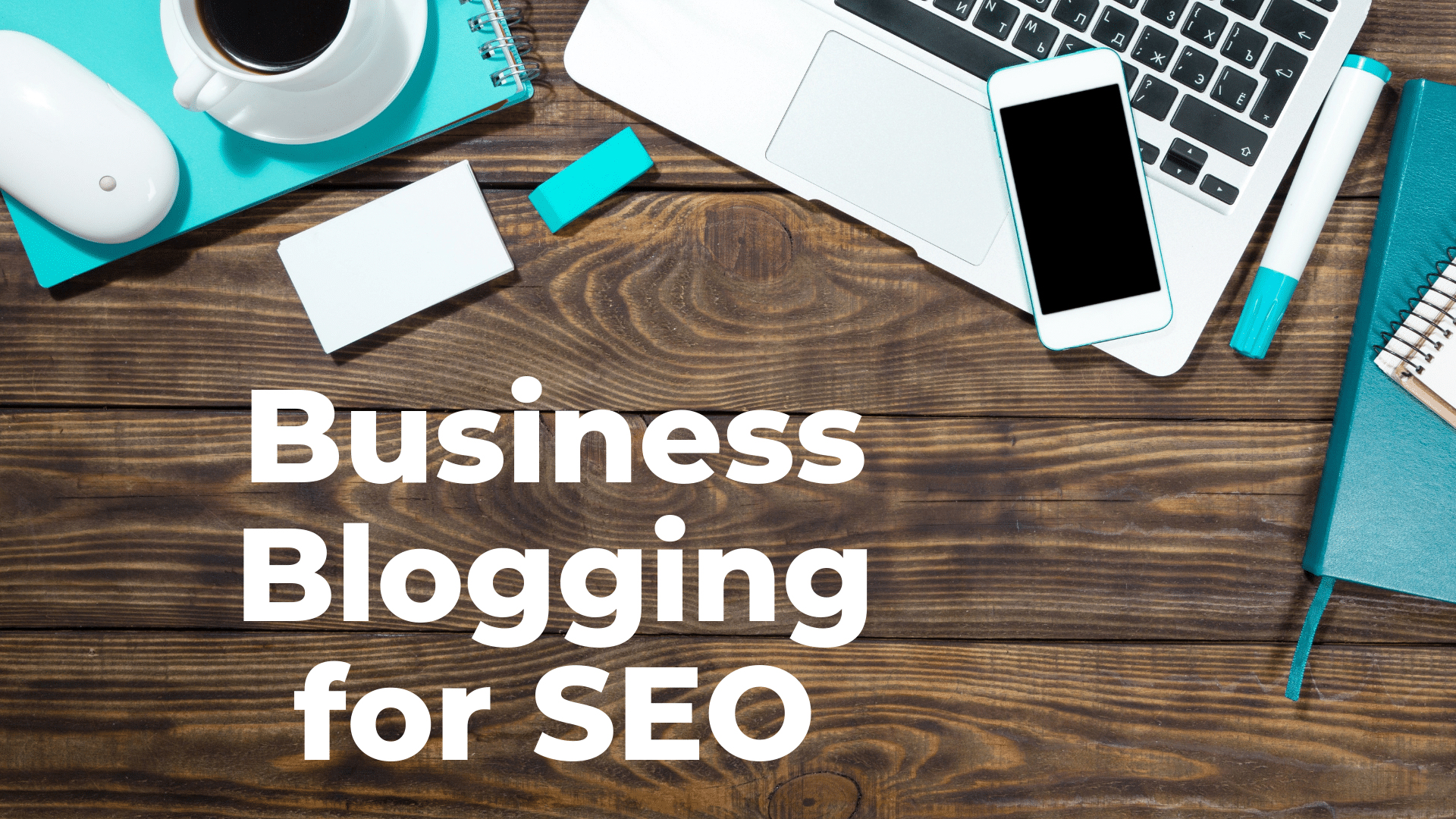 Business Blogging for SEO