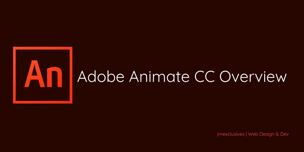 Adobe Animate CC Overview