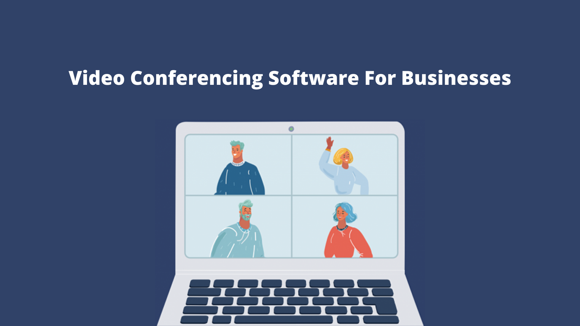 Video Conferencing Software For Businesses