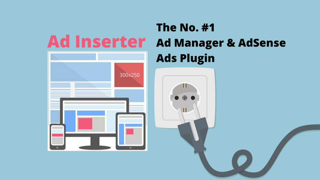 Ad Inserter | The No. #1 Plugin to Insert & Manage Ad Units