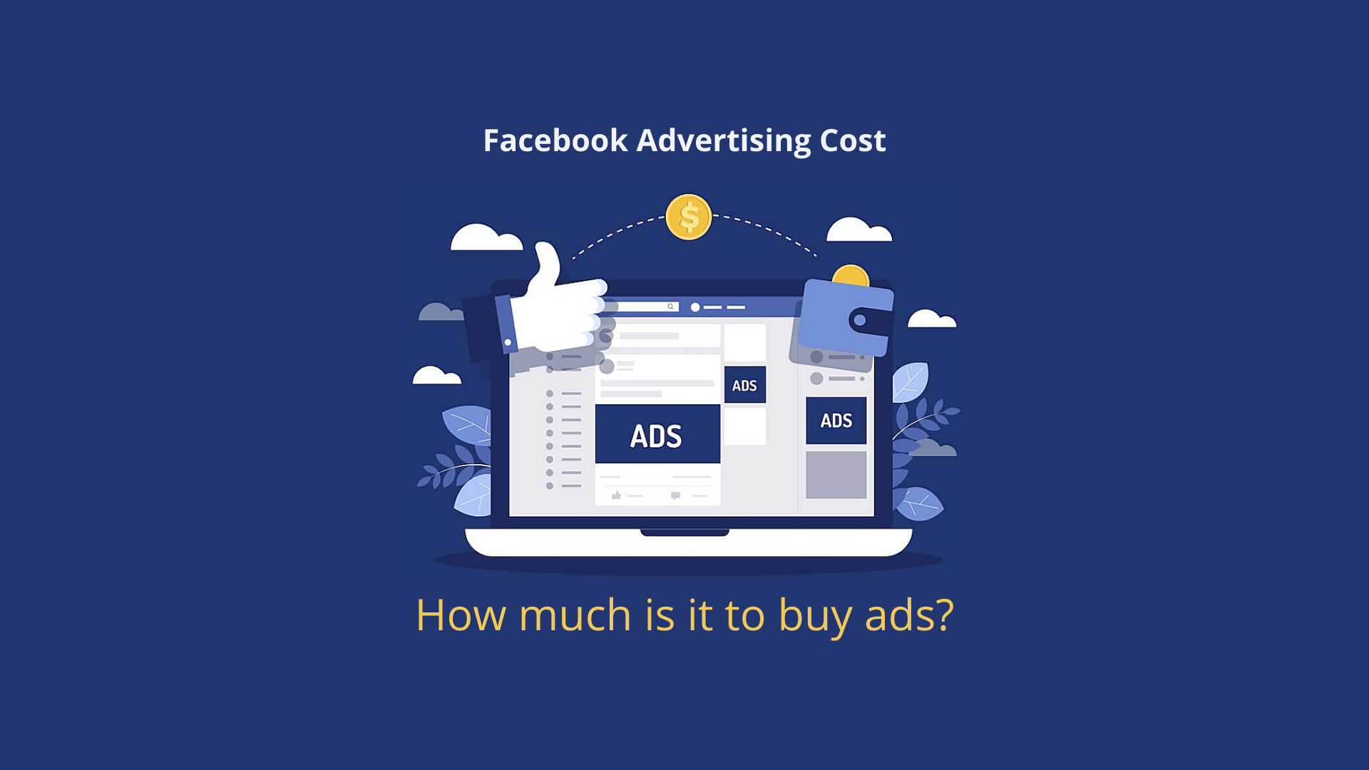 What Is Facebook Advertising Cost?