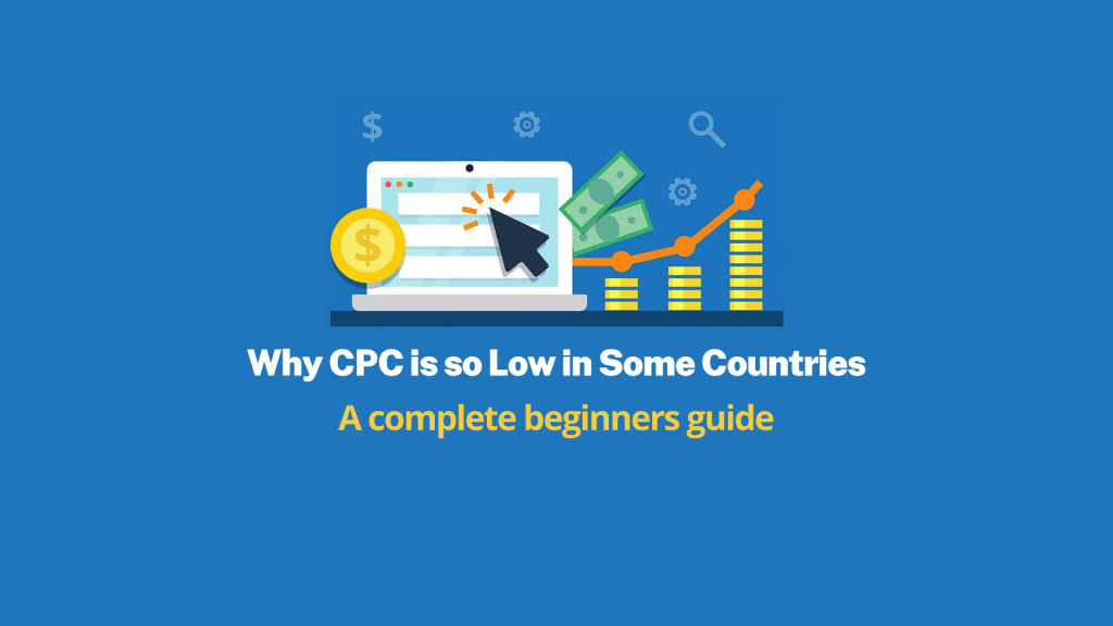 Why is CPC Low in Some Countries? Google AdSense Tips