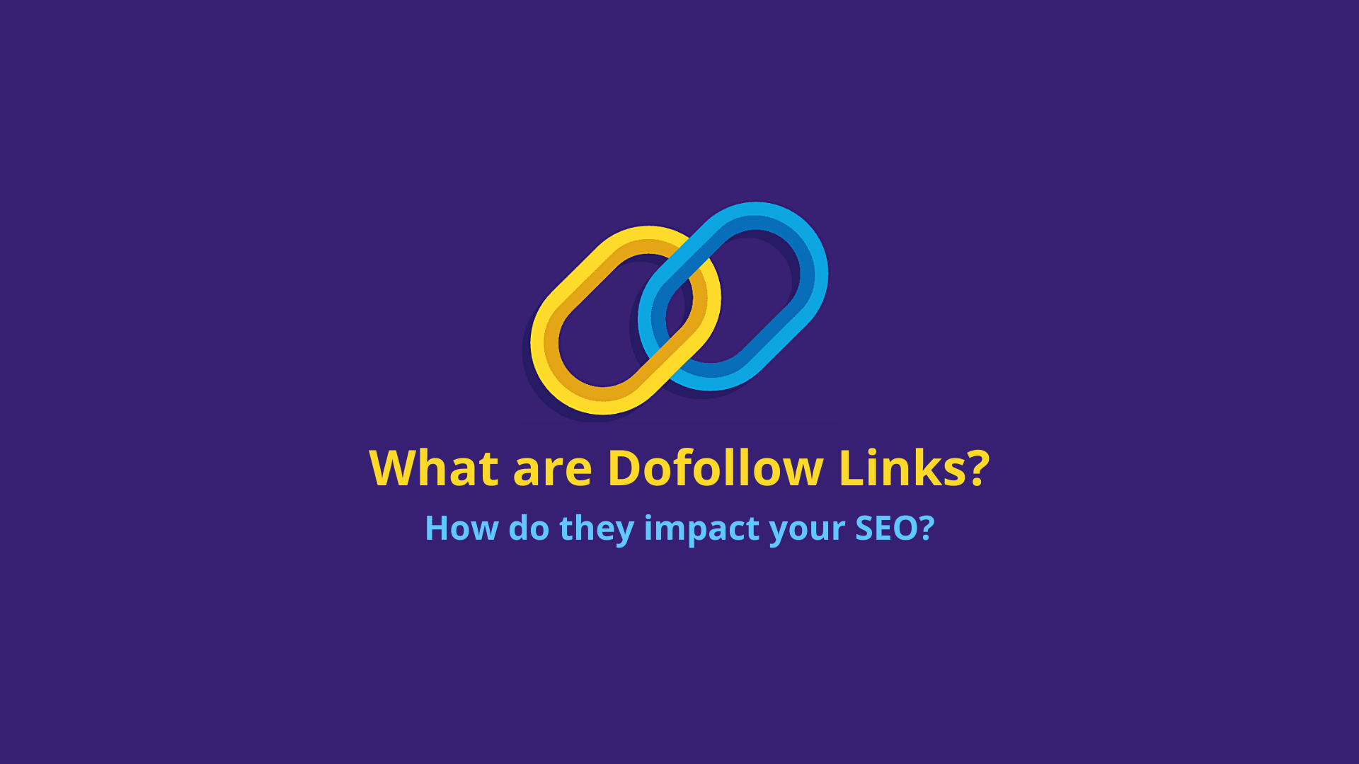What are Dofollow Links?