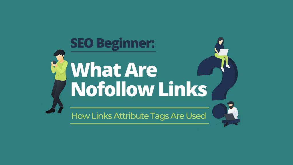 What are Nofollow Links? & How do they Impact your SEO?