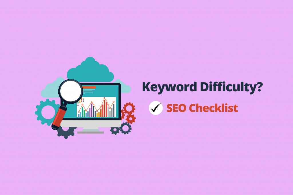 What does Keyword Difficulty mean? How to Rank in SERP