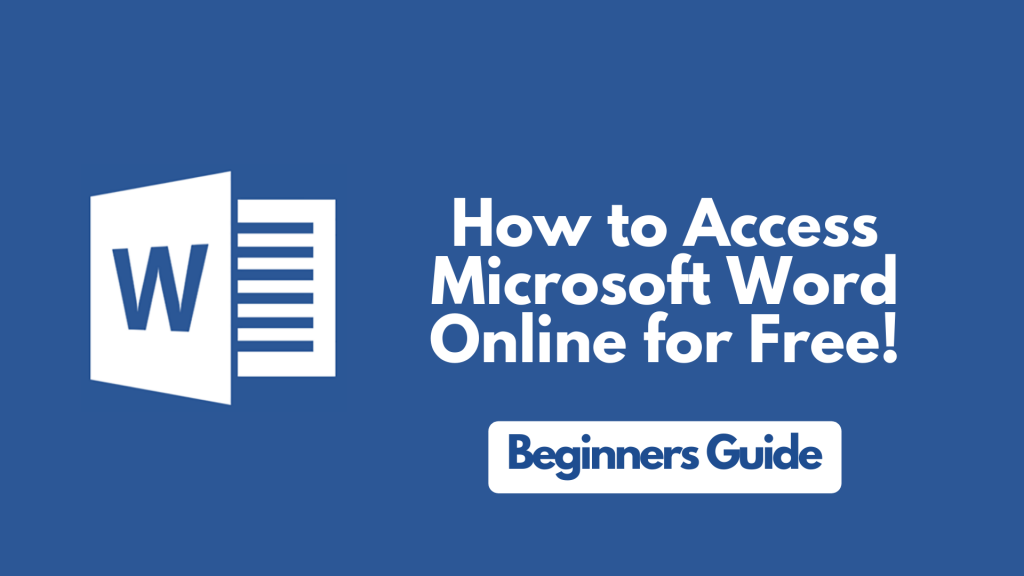 How to Access Microsoft Word Online for Free | User Guide