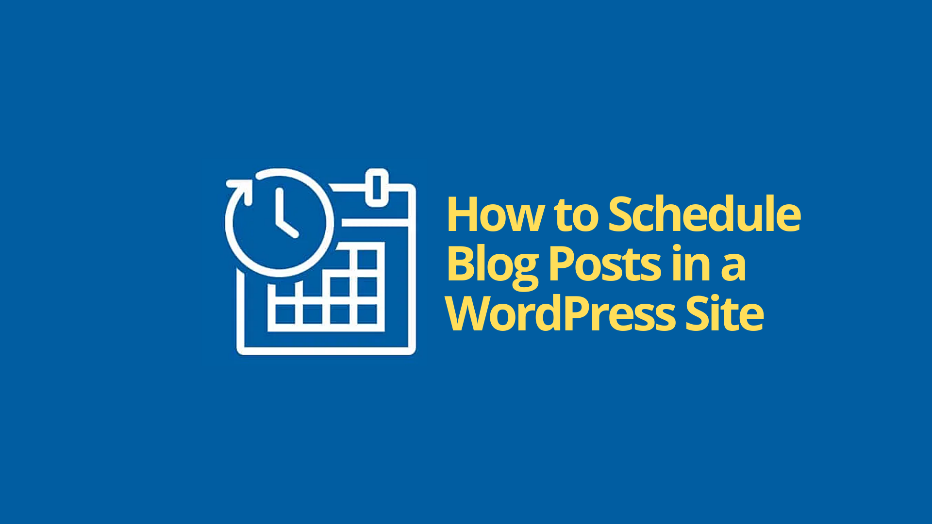 How to Schedule Blog Posts in WordPress