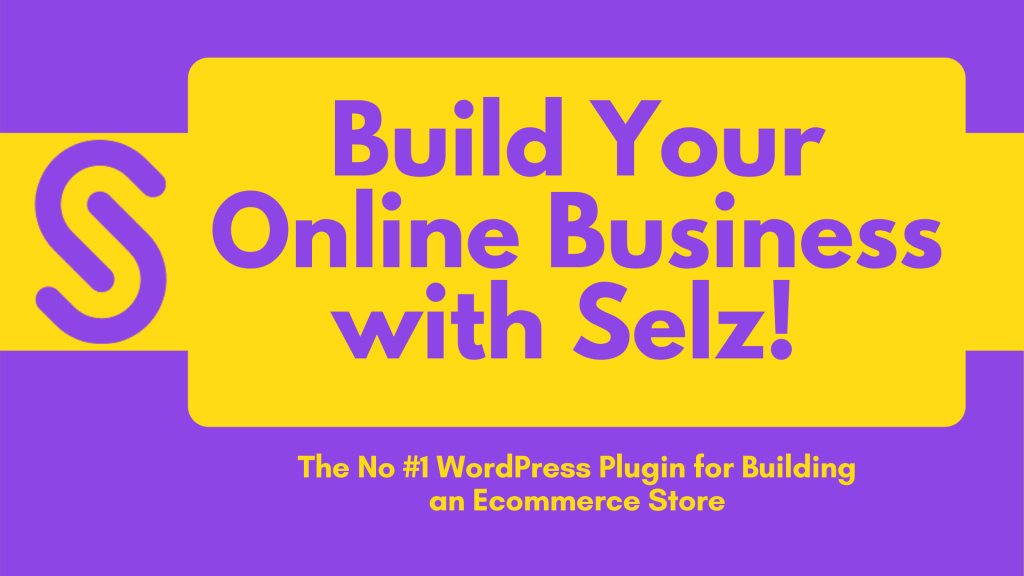 Selz | The No #1 WordPress Plugin for Ecommerce Stores