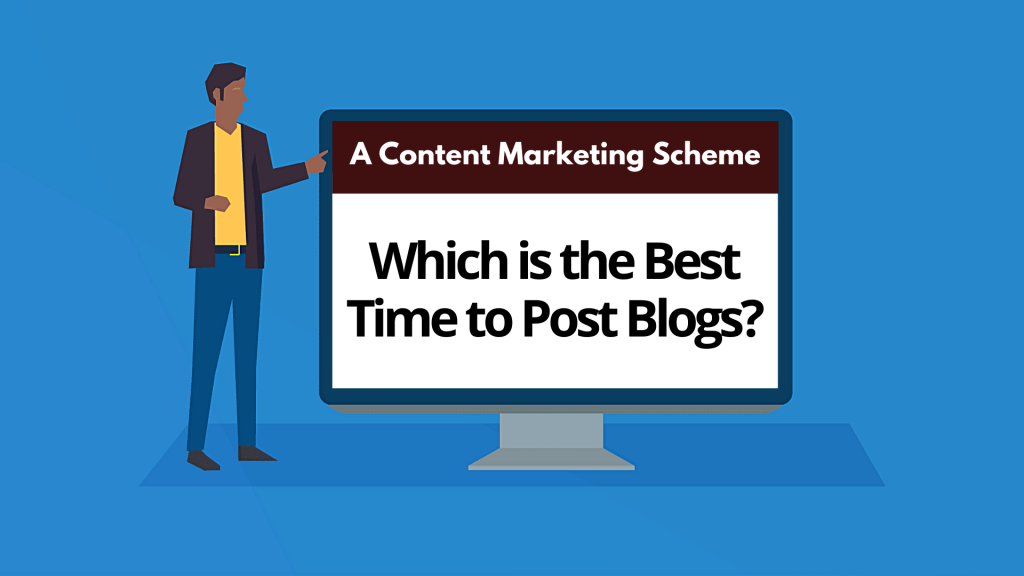 Which is the Best Time to Post Blogs in Content Marketing?