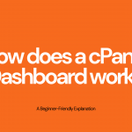 How a cPanel Dashboard works | Step‐by‐step User Guide
