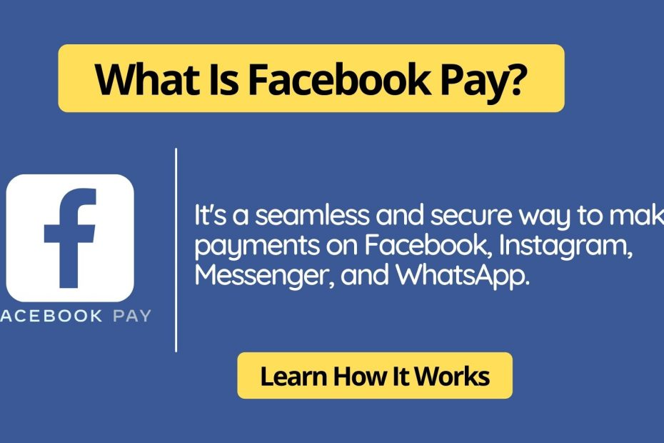 What Is Facebook Pay?