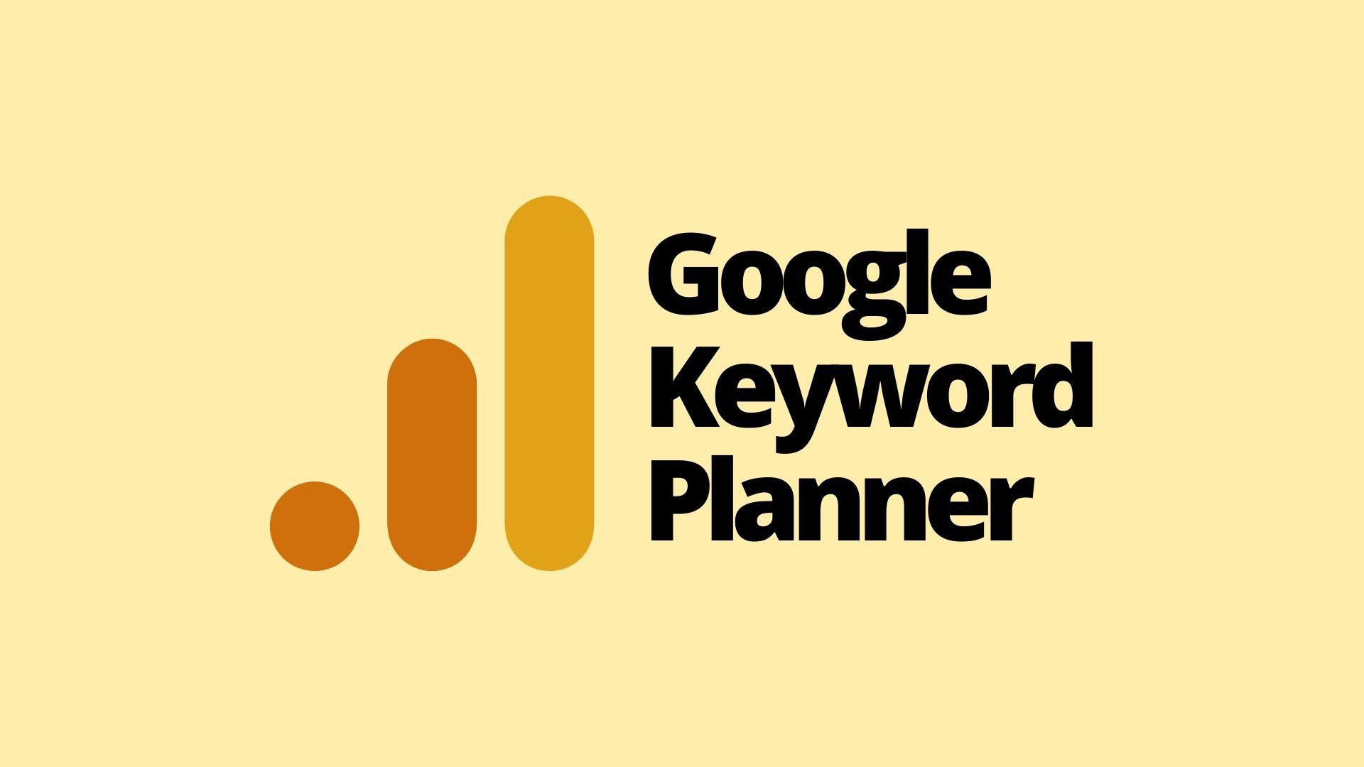What Is Google Keyword Planner?