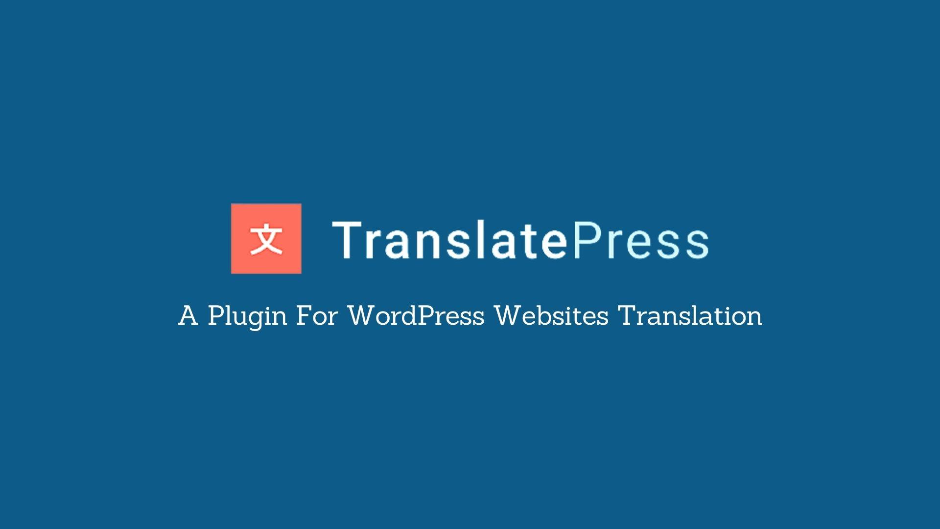 What Is TranslatePress?