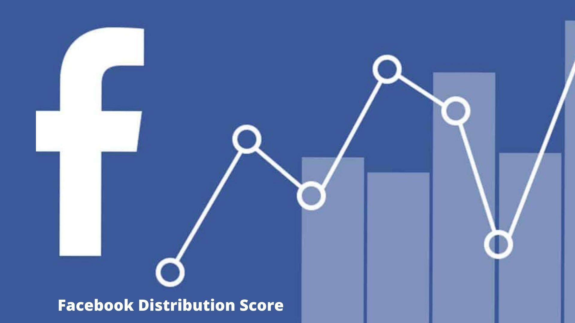 Facebook Distribution Score