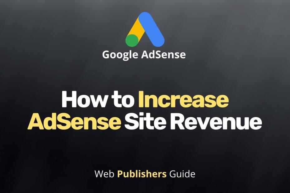 How to Increase AdSense Site Revenue