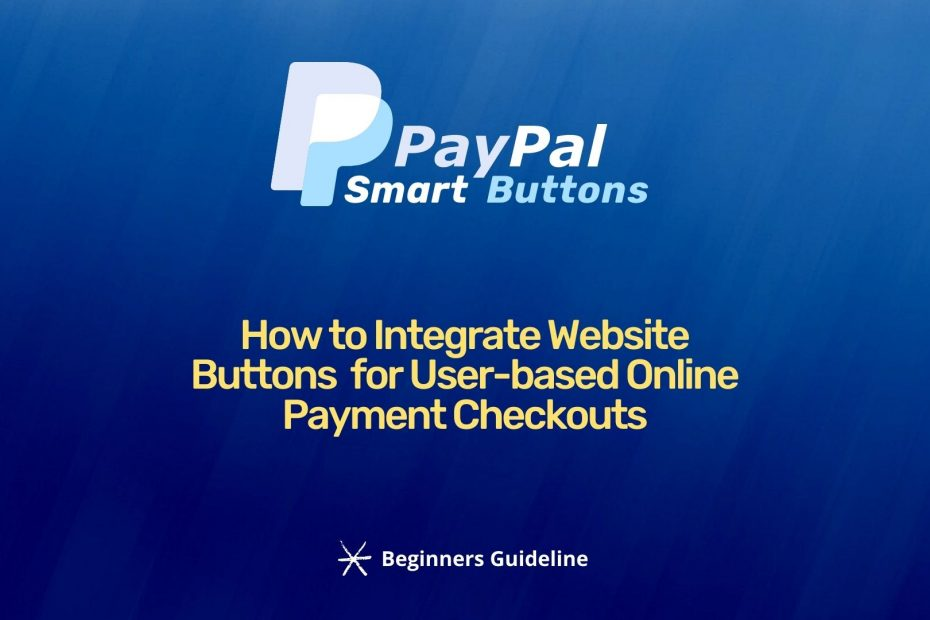 How to Add PayPal Smart Buttons