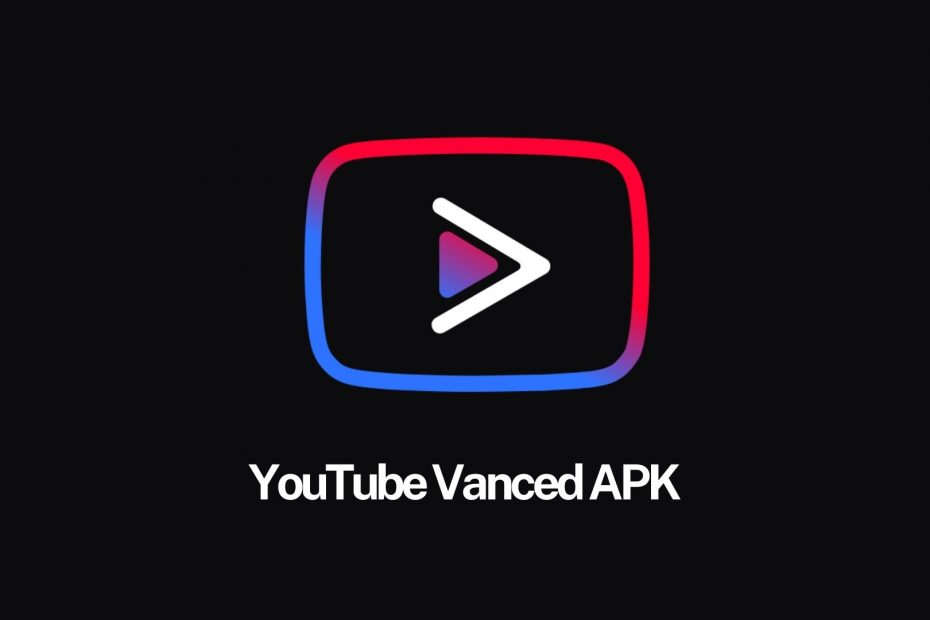 What Is YouTube Vanced APK?