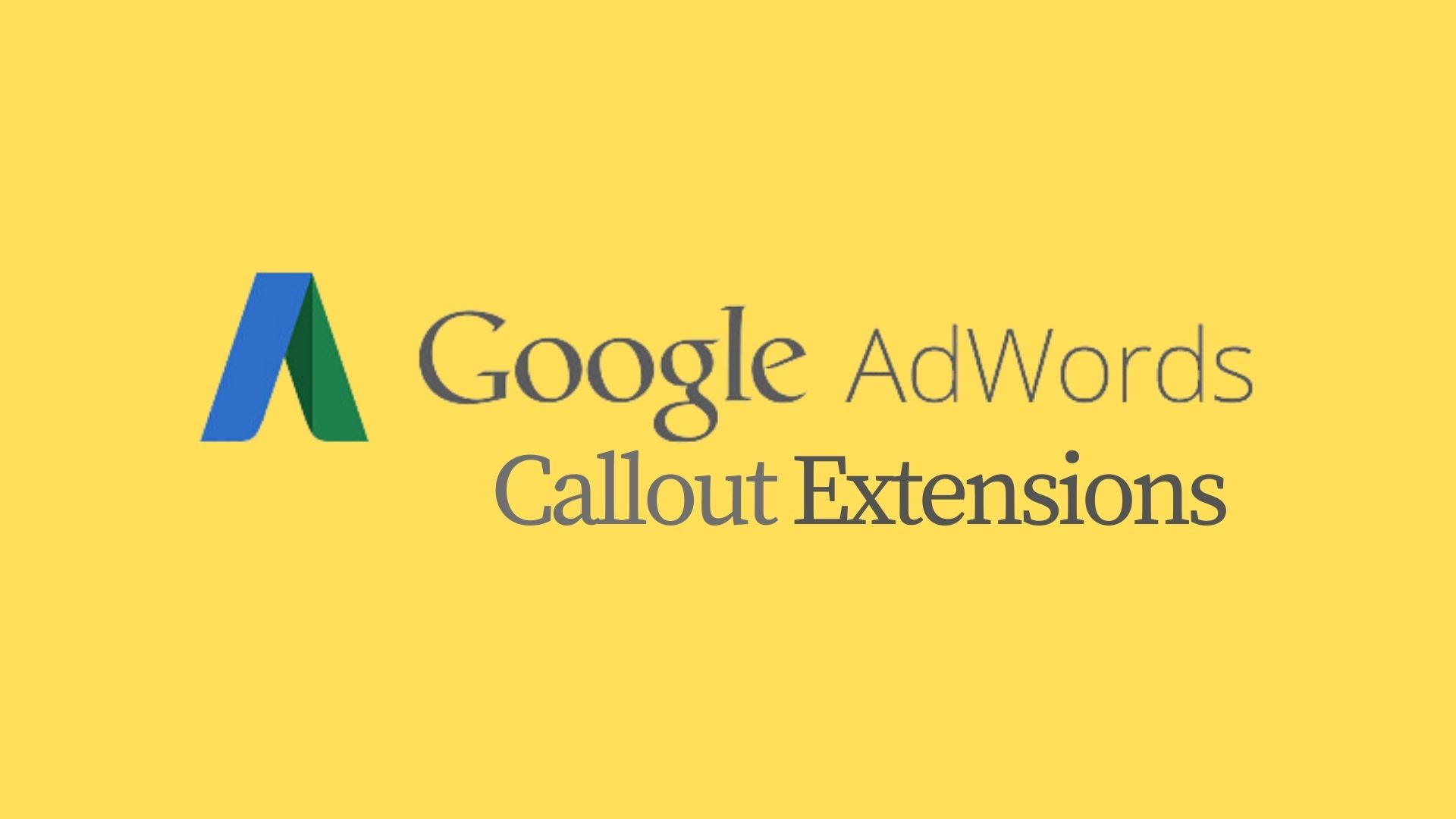 What Are Google Callout Extensions?