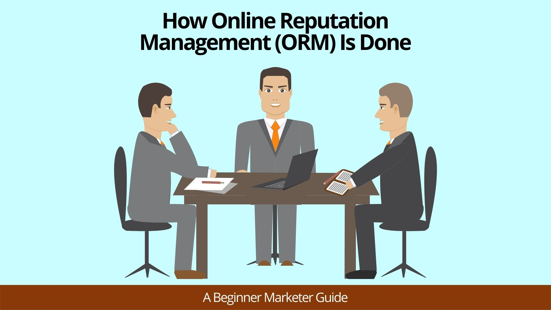 What Is Online Reputation Management (ORM)?