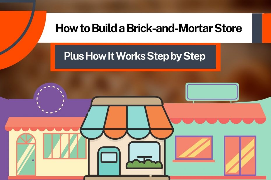 What Is Brick-and-Mortar Store?