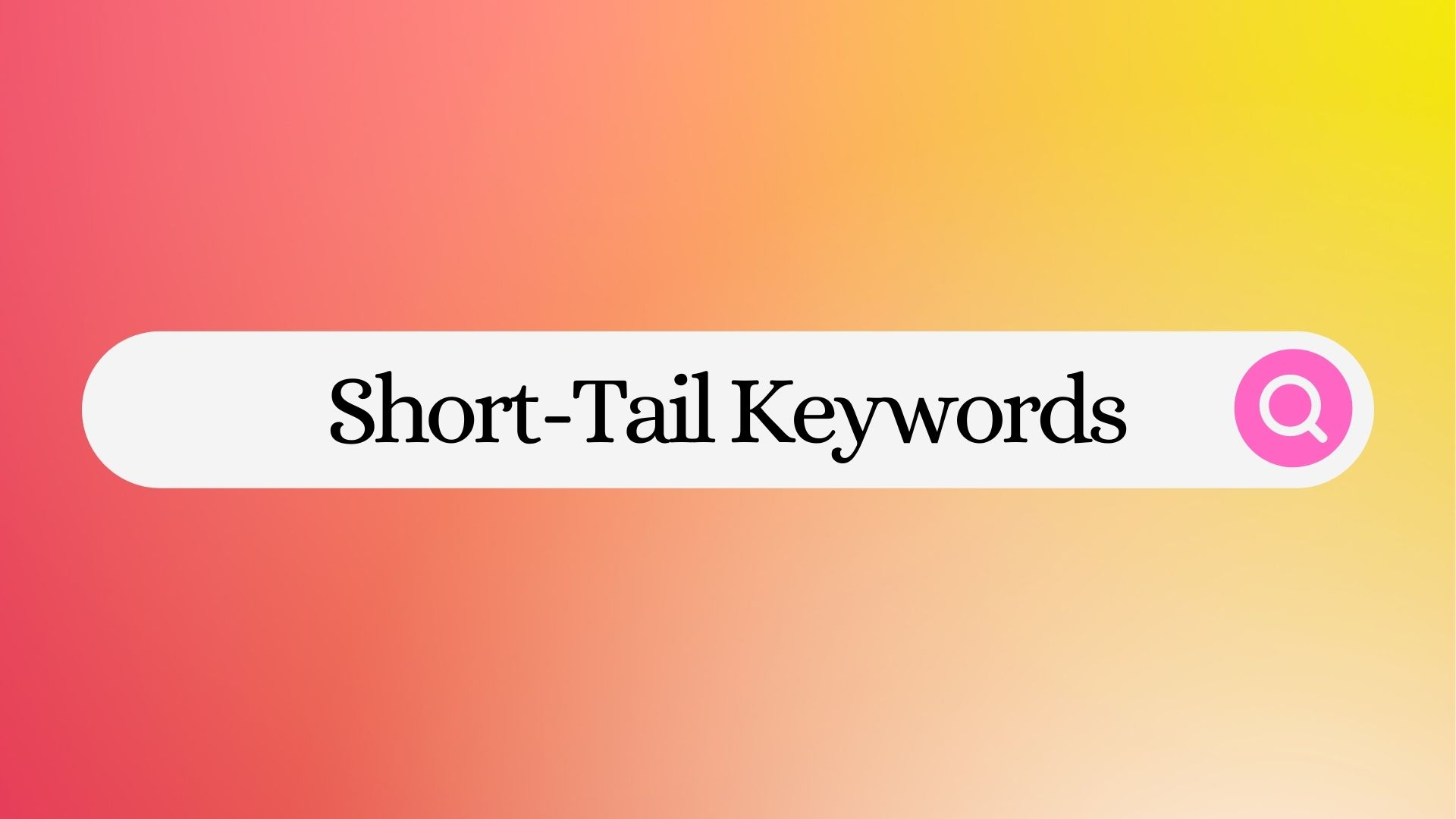 What Are Short-Tail Keywords?