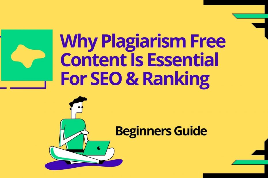 Why Plagiarism Free Content Is Essential For SEO